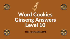 Word Cookies Ginseng Answers Level 10