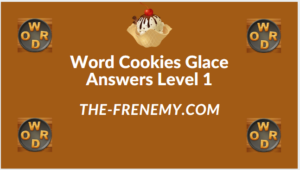 Word Cookies Glace Level 1 Answers