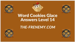 Word Cookies Glace Level 14 Answers