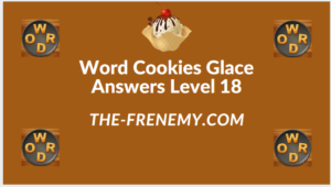 Word Cookies Glace Level 18 Answers