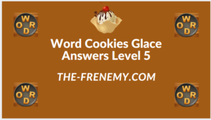 Word Cookies Glace Level 5 Answers