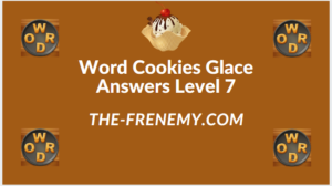 Word Cookies Glace Level 7 Answers