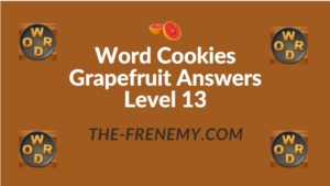 Word Cookies Grapefruit Answers Level 13