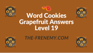 Word Cookies Grapefruit Answers Level 19