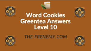 Word Cookies Greentea Answers Level 10
