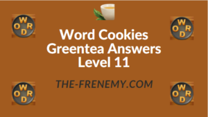 Word Cookies Greentea Answers Level 11
