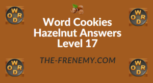 Word Cookies Hazelnut Answers Level 17