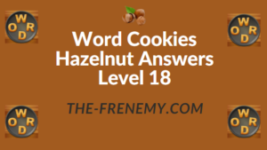 Word Cookies Hazelnut Answers Level 18