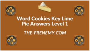 Word Cookies Key Lime Pie Level 1 Answers