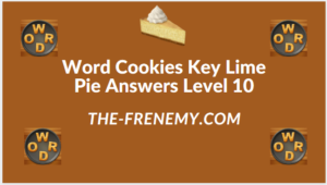 Word Cookies Key Lime Pie Level 10 Answers
