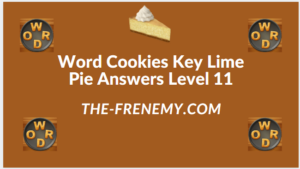 Word Cookies Key Lime Pie Level 11 Answers