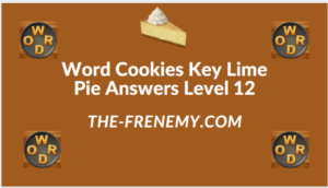 Word Cookies Key Lime Pie Level 12 Answers