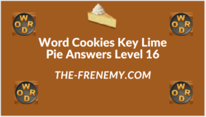 Word Cookies Key Lime Pie Level 16 Answers