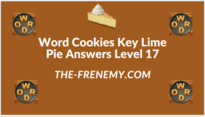 Word Cookies Key Lime Pie Level 17 Answers