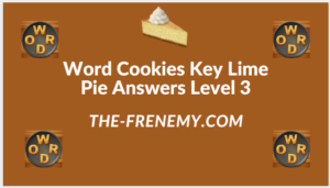 Word Cookies Key Lime Pie Level 3 Answers