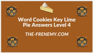 Word Cookies Key Lime Pie Level 4 Answers