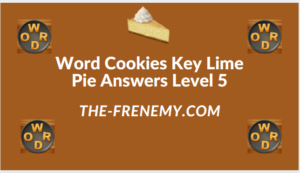 Word Cookies Key Lime Pie Level 5 Answers