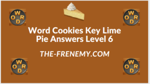 Word Cookies Key Lime Pie Level 6 Answers