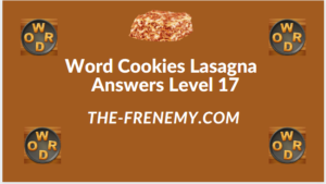 Word Cookies Lasagna Level 17 Answers