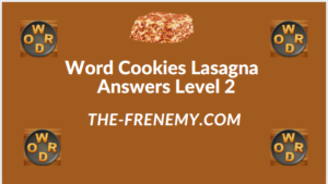 Word Cookies Lasagna Level 2 Answers