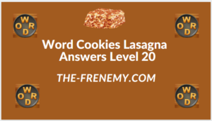 Word Cookies Lasagna Level 20 Answers