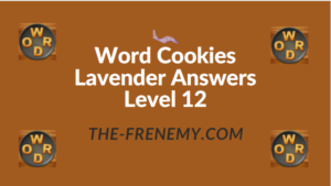 Word Cookies Lavender Answers Level 12