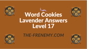 Word Cookies Lavender Answers Level 17