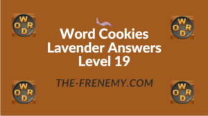Word Cookies Lavender Answers Level 19