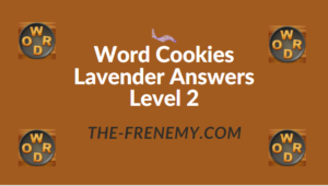 Word Cookies Lavender Answers Level 1 To 20