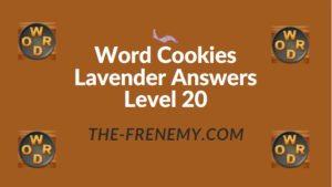Word Cookies Lavender Answers Level 20
