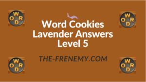 Word Cookies Lavender Answers Level 5