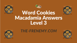 Word Cookies Macadamia Answers Level 3
