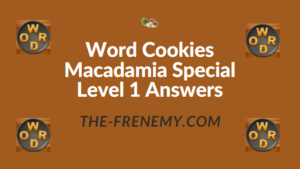 Word Cookies Macadamia Special Level 1 Answers