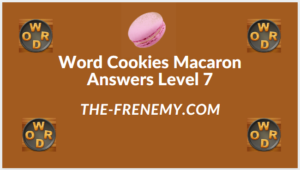 Word Cookies Macaron Level 7 Answers