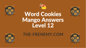 Word Cookies Mango Answers Level 12
