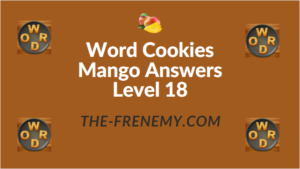 Word Cookies Mango Answers Level 18