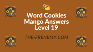 Word Cookies Mango Answers Level 19