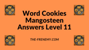 Word Cookies Mangosteen Level 11 Answers