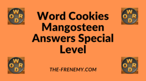 Word Cookies Mangosteen Special Level Answers