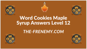 Word Cookies Maple Syrup Level 12 Answers
