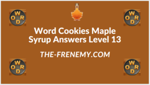 Word Cookies Maple Syrup Level 13 Answers