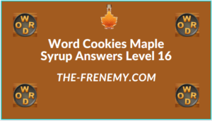 Word Cookies Maple Syrup Level 16 Answers
