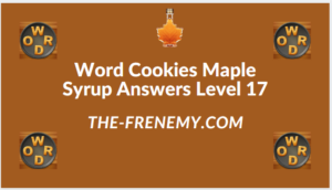 Word Cookies Maple Syrup Level 17 Answers