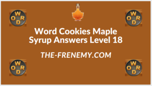 Word Cookies Maple Syrup Level 18 Answers
