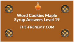 Word Cookies Maple Syrup Level 19 Answers