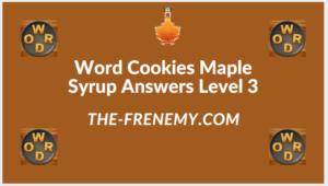 Word Cookies Maple Syrup Level 3 Answers