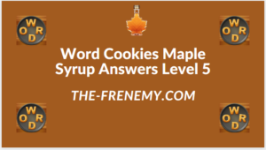 Word Cookies Maple Syrup Level 5 Answers