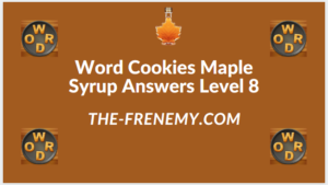 Word Cookies Maple Syrup Level 8 Answers