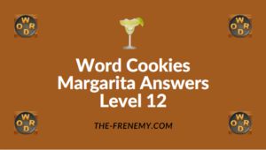 Word Cookies Margarita Answers Level 12