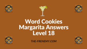 Word Cookies Margarita Answers Level 18